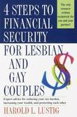 4 Steps to Financial Security for Lesbian and Gay Couples: Expert Advice for Reducing Your Tax Burden, Increasing Your Wealth,and Protecting Each Othe