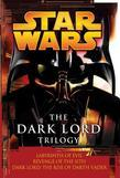 The Dark Lord Trilogy: Star Wars: Labyrinth of Evil Revenge of the Sith Dark Lord: The Rise of Darth Vader