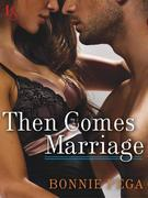 Then Comes Marriage: A Loveswept Classic Romance