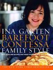 Barefoot Contessa Family Style: Easy Ideas and Recipes That Make Everyone Feel Like Family