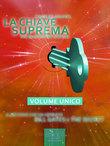 La Chiave Suprema (volume unico)