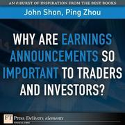 Why Are Earnings Announcements So Important to Traders and Investors?