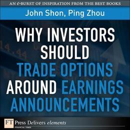 Why Investors Should Trade Options Around Earnings Announcements