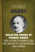 Selected Works of Thomas Hardy: Tess of the d'Urbervilles, The Mayor of Casterbr