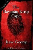 The Bavarian Krisp Caper