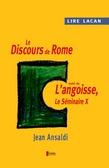 Lire Lacan. Le discours de Rome suivi de l'angoisse, le Séminaire X.