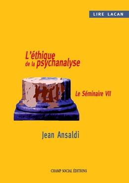 Lire Lacan. L'éthique de la psychanalyse.
