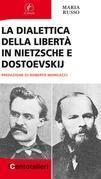 La dialettica della libertà in Nietzsche e Dostoevskij