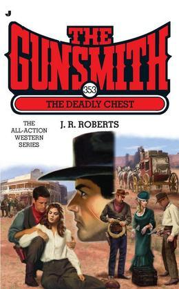 The Gunsmith #353: The Deadly Chest