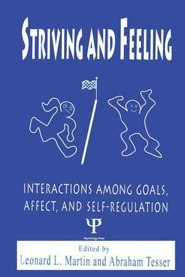 Striving and Feeling: Interactions Among Goals, Affect, and Self-regulation