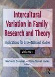 Intercultural Variation in Family Research and Theory: Implications for Cross-National Studies Volumes I & II