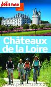 Chateaux de la Loire 2014 Petit Futé (avec cartes, photos + avis des lecteurs)
