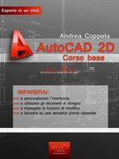 AutoCAD 2D corso base. Livello 1