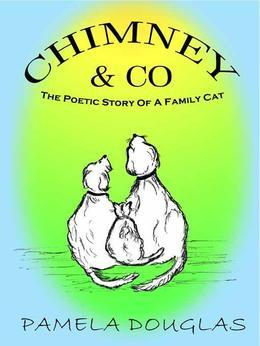 Chimney The Poetic Story Of  A Family Cat