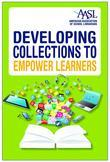 Developing Collections to Empower Learners