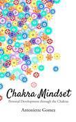 Chakra Mindset: Personal Development Through the Chakras