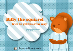Billy the squirrel tries to get his own way