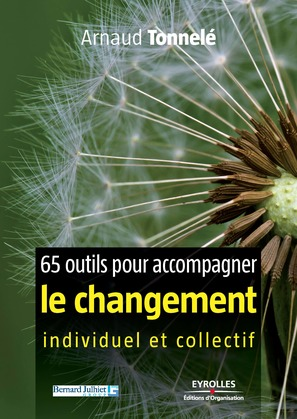 65 outils pour accompagner le changement individuel et collectif