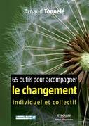 65 outils pour accompagner le changement individuel et collectif