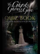 The Ghosts, Ghouls and Gore Quiz Book: Test Your Spooktacular Knowledge