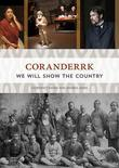 Coranderrk: We Will Show the Country