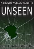 Unseen: A Broken Worlds Vignette