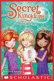 Secret Kingdom #4: Mermaid Reef