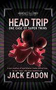 Head Trip: One Case of Super Twins