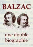 BALZAC, une double biographie