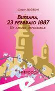 Bussana, 23 febbraio 1887. Un amore impossibile