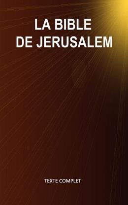 La Bible de Jérusalem (Texte complet - Versets structurés)