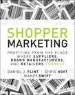 Shopper Marketing: Profiting from the Place Where Suppliers, Brand Manufacturers, and Retailers Connect