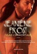 Jeaniene Frost - Vlad l'immortale