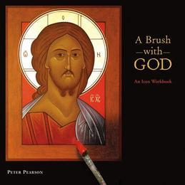 A Brush with God: An Icon Workbook