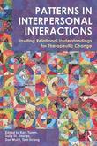 Patterns in Interpersonal Interactions: Inviting Relational Understandings for Therapeutic Change: Inviting Relational Understandings for Therapeutic