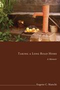 Taking a Long Road Home: A Memoir