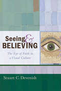 Seeing and Believing: The Eye of Faith in a Visual Culture