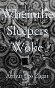 When the Sleepers Woke