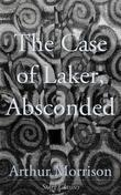 The Case of Laker, Absconded
