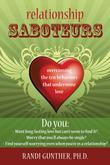 Relationship Saboteurs: Overcoming the Ten Behaviors That Undermine Love