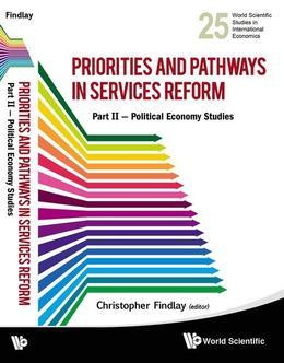 Priorities and Pathways in Services Reform â¿¿ Part II: Political Economy Studies