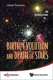 Birth, Evolution and Death of Stars