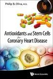 Antioxidants and Stem Cells for Coronary Heart Disease
