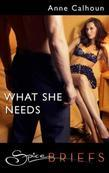 What She Needs