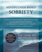 Mindfulness-Based Sobriety: A Clinician's Treatment Guide for Addiction Recovery Using Relapse Prevention Therapy, Acceptance and Commitment Thera