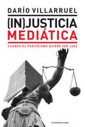 (In)Justicia mediática