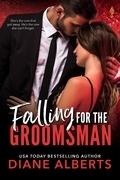 Falling for the Groomsman (a Wedding Dare Novel)