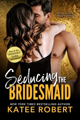 Seducing the Bridesmaid (a Wedding Dare Novel)