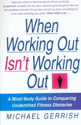 When Working Out Isn't Working Out