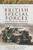 British Special Forces: The Story of Britain's Undercover Soldiers
